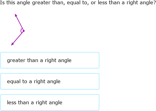 IXL | Angles greater than, less than, or equal to a right
